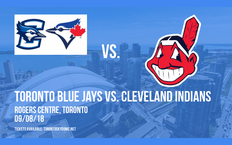 Toronto Blue Jays vs. Cleveland Indians at Rogers Centre