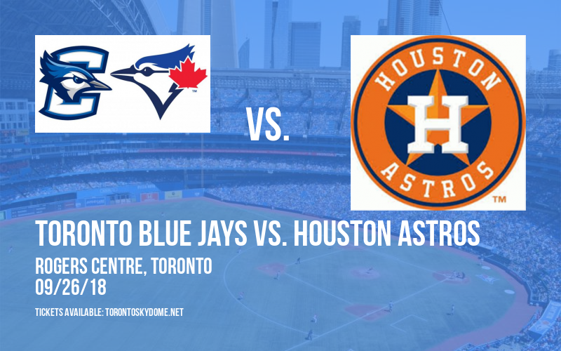 Toronto Blue Jays vs. Houston Astros at Rogers Centre