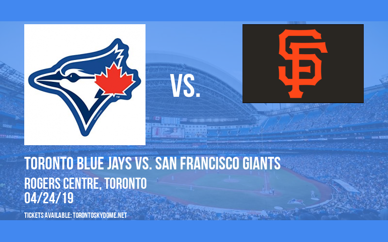 Toronto Blue Jays vs. San Francisco Giants at Rogers Centre