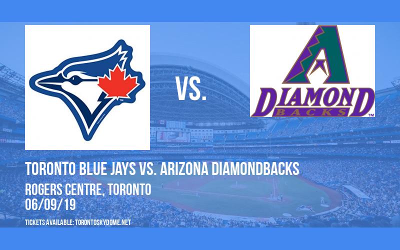 Toronto Blue Jays vs. Arizona Diamondbacks at Rogers Centre