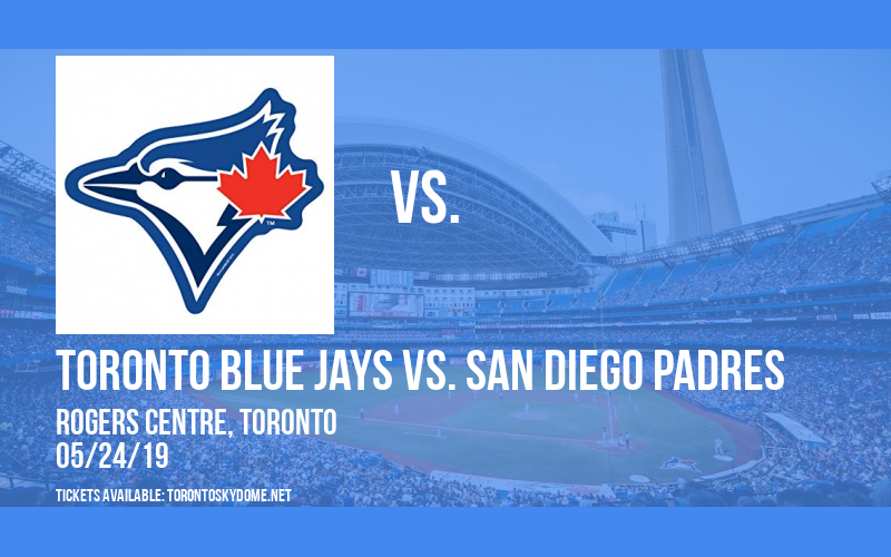Toronto Blue Jays vs. San Diego Padres at Rogers Centre