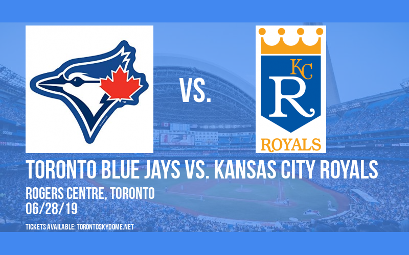 Toronto Blue Jays vs. Kansas City Royals at Rogers Centre