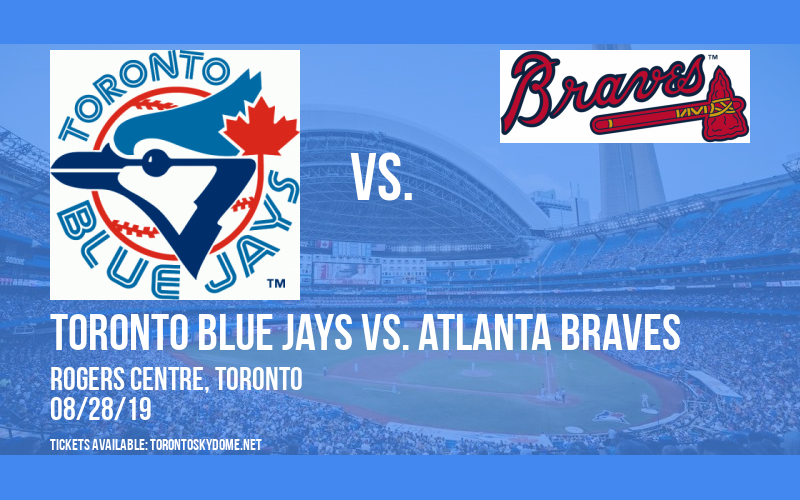 Toronto Blue Jays vs. Atlanta Braves at Rogers Centre