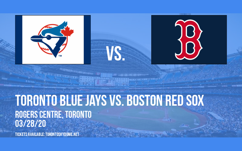 Toronto Blue Jays vs. Boston Red Sox [POSTPONED] at Rogers Centre