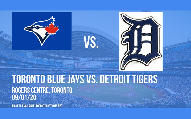 Toronto Blue Jays vs. Detroit Tigers at Rogers Centre