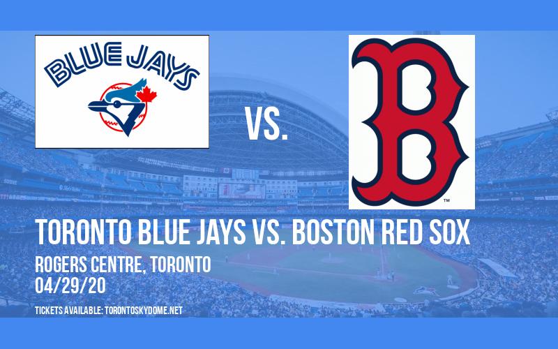Toronto Blue Jays vs. Boston Red Sox [POSTPONED] at Rogers Centre