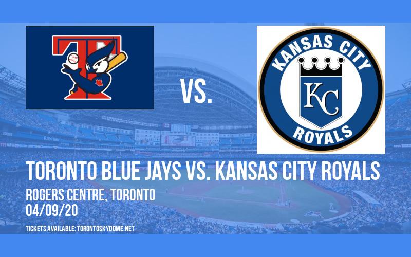 Toronto Blue Jays vs. Kansas City Royals [CANCELLED] at Rogers Centre