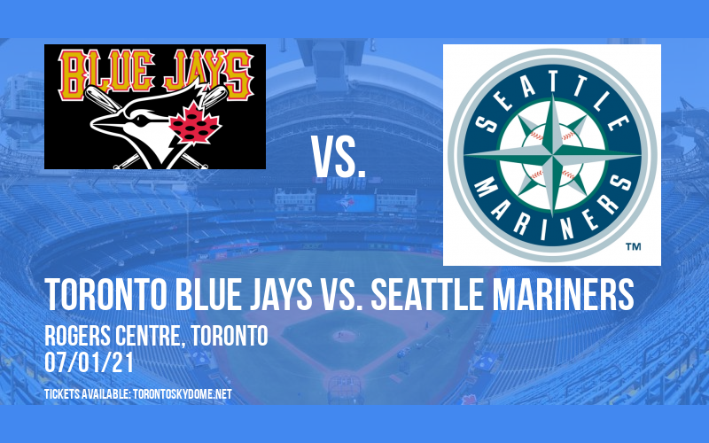 Toronto Blue Jays vs. Seattle Mariners at Rogers Centre