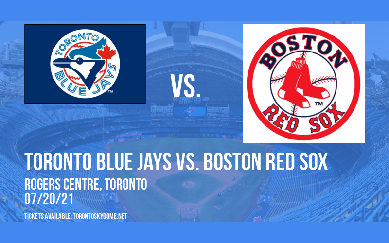 Toronto Blue Jays vs. Boston Red Sox at Rogers Centre