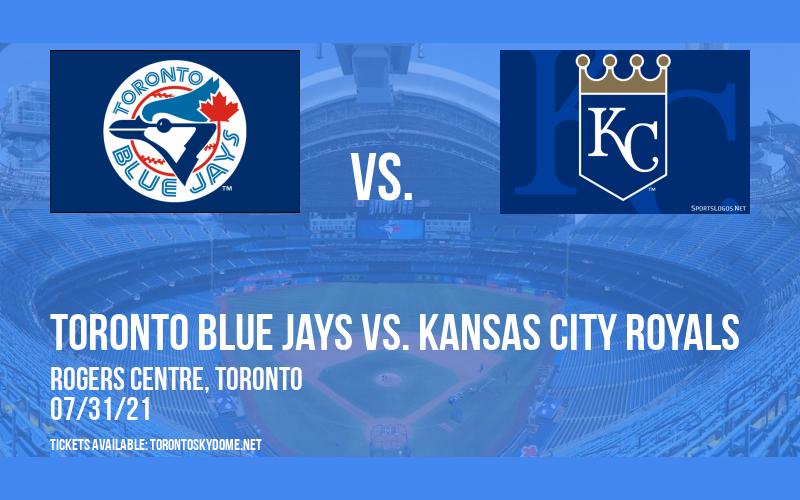 Toronto Blue Jays vs. Kansas City Royals at Rogers Centre