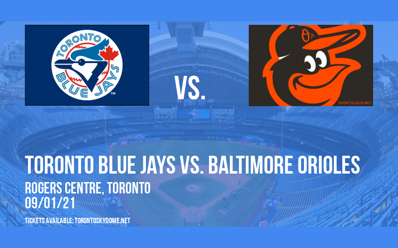 Toronto Blue Jays vs. Baltimore Orioles at Rogers Centre