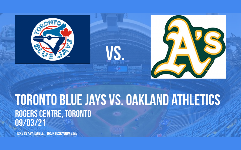 Toronto Blue Jays vs. Oakland Athletics at Rogers Centre