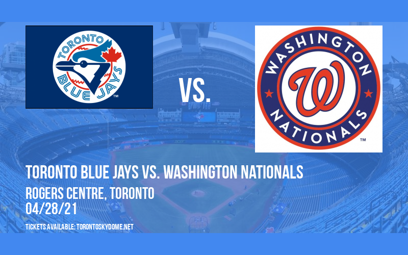 Toronto Blue Jays vs. Washington Nationals at Rogers Centre