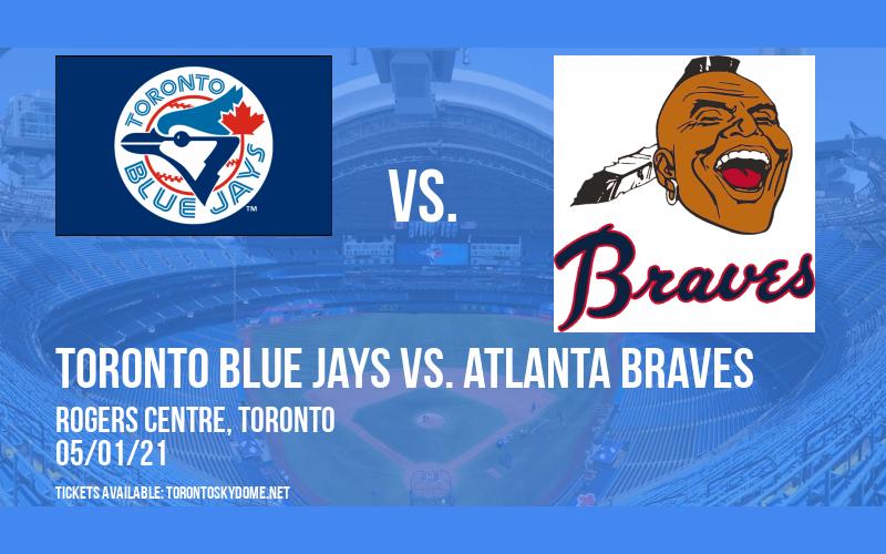 Toronto Blue Jays vs. Atlanta Braves [CANCELLED] at Rogers Centre