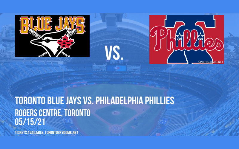 Toronto Blue Jays vs. Philadelphia Phillies [CANCELLED] at Rogers Centre