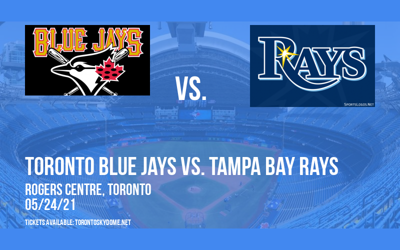 Toronto Blue Jays vs. Tampa Bay Rays [CANCELLED] at Rogers Centre