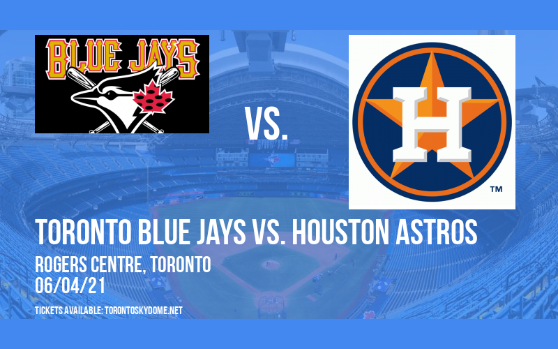 Toronto Blue Jays vs. Houston Astros [CANCELLED] at Rogers Centre