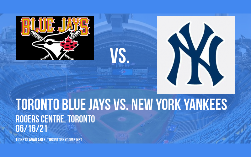 Toronto Blue Jays vs. New York Yankees [CANCELLED] at Rogers Centre
