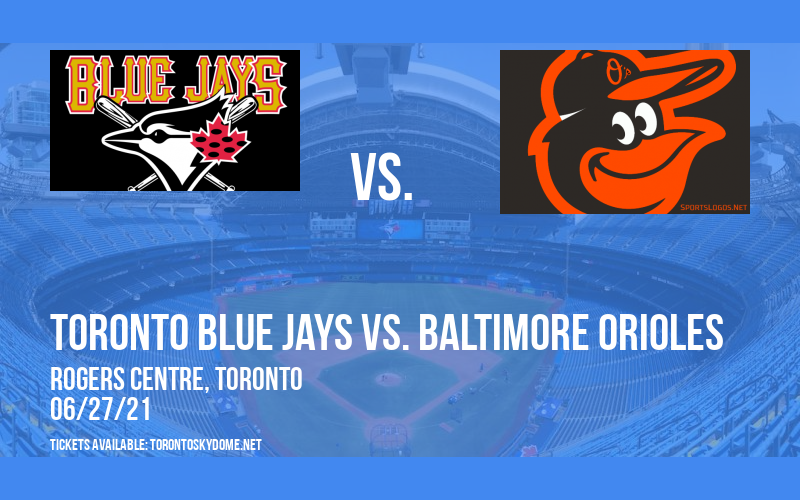 Toronto Blue Jays vs. Baltimore Orioles [CANCELLED] at Rogers Centre