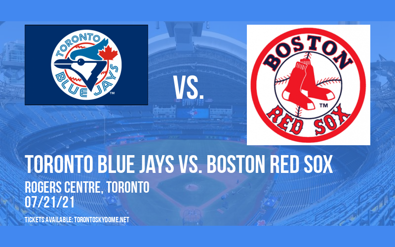 Toronto Blue Jays vs. Boston Red Sox [CANCELLED] at Rogers Centre