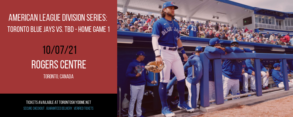 American League Division Series: Toronto Blue Jays vs. TBD - Home Game 1 (Date: TBD - If Necessary) at Rogers Centre